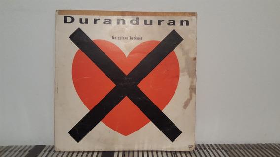 Duran Duran No Quiero Tu Amor Maxi Vinilo Nacional 1988 Pop