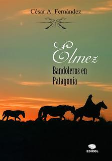 Elmez, Bandoleros En Patagonia
