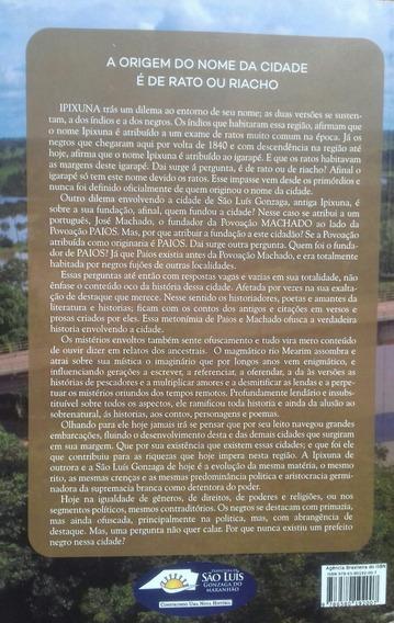 A Sombra Do Rio, A Saga De Ipixuna