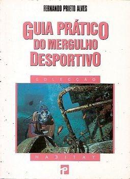 Guia Prático Do Mergulho Desportivo (col Alves, Fernando Pr