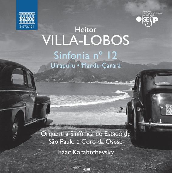Heitor Villa-lobos - Sinfonia Nº 12 - Uirapuru, Mandu-çara