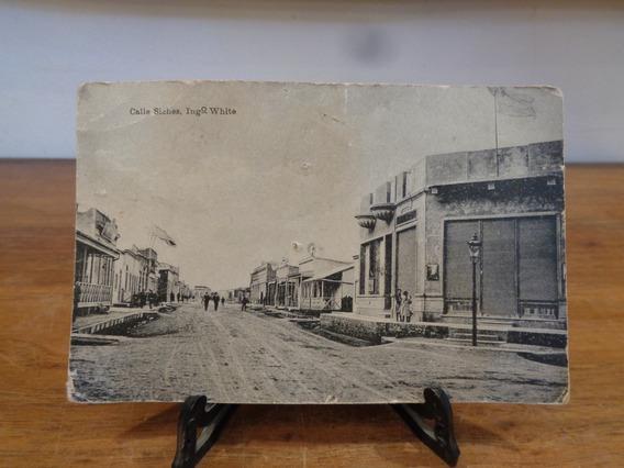 Antigua Tarjeta Postal Calle Siches Ing. White Bahía Blanca