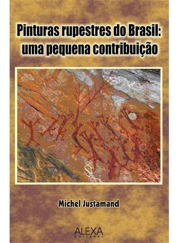 Pinturas Rupestres Do Brasil: Uma Pequena Contribuição