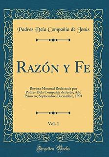 Libro : Razon Y Fe, Vol. 1: Revista Mensual Redactada Por...