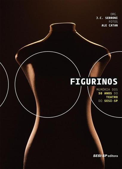 Figurinos - Memoria Dos 50 Anos Do Teatro Do Sesi-sp