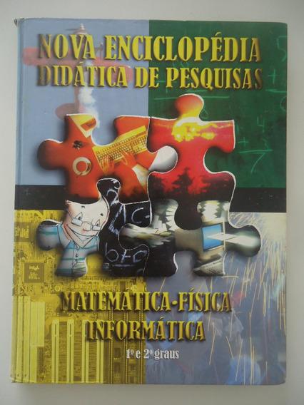 Nova Enciclopédia Didática De Pesquisas - Matemática Física