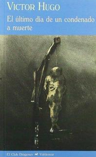 Último Día De Un Condenado A Muerte, Victor Hugo, Valdemar