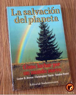 La Salvacion Del Planeta - L. Brown, C. Flavin, S. Postel