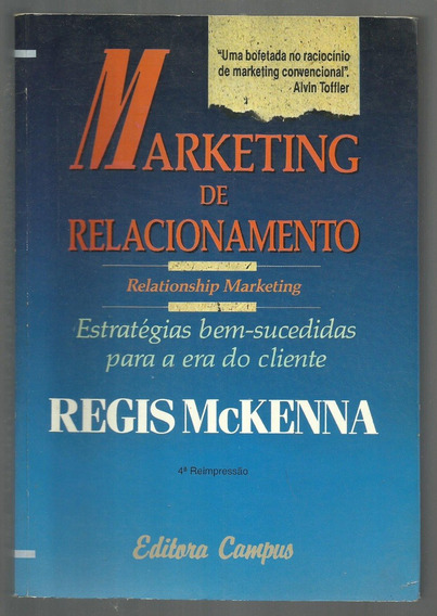 Marketing De Relacionamento - Regis Mckenna