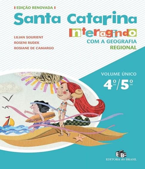 Santa Catarina - Interagindo Com A Geografia - Volume Unico