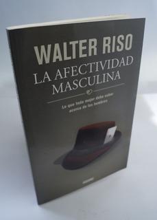La Afectividad Masculina - Walter Riso - Oceano 2012