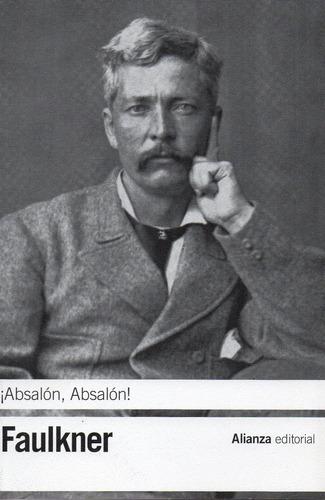 ¡absalón Absalón! - Faulkner - Alianza