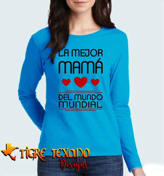 Playera Manga Larga Mamás Mom Madres M.7 T T Designs