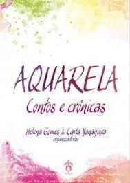 Aquarela - Contos E Crônicas Helena Gomes / Car