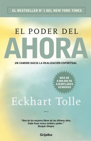 Imagen 1 de 4 de El Poder Del Ahora - Eckhart Tolle - Editorial Grijalbo