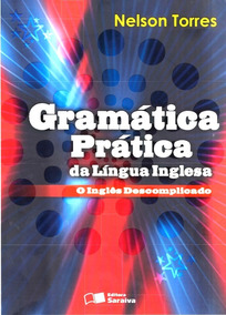 Gramática Prática Da Língua Inglesa - O Inglês Descomplicado