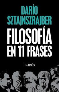 Filosofía En 11 ( Once ) Frases - Darío Sztajnszrajber