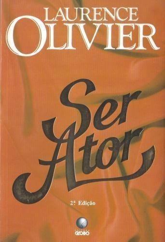 Livro - Ser Ator Laurence Olivier - Excelente Estado