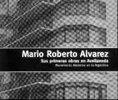 Imagen 1 de 1 de Mario Roberto Alvarez. Sus Primeras Obras