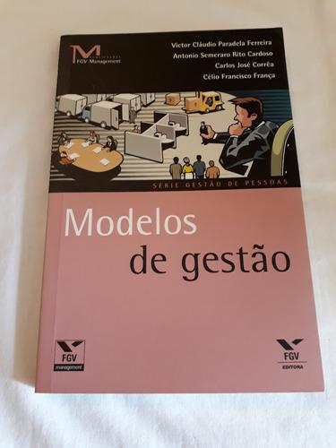 Modelos De Gestão Coleção Fgv Management - Novo