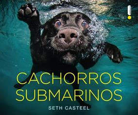 Livro Cachorros Submarinos Seth Casteel Frete 8