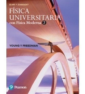Física Universitaria - Vol. 2 - 14/ed - Sears
