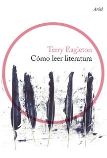 Cómo Leer Literatura De Terry Eagleton - Ariel