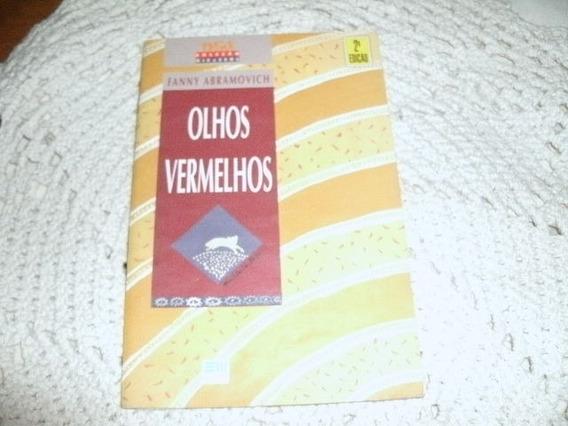 Livro Olhos Vermelhos Fanny Abramovich Usado R.642