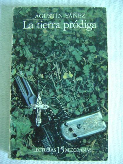 La Tierra Pródiga - Agustín Yáñez Lecturas Mexicanas N° 15