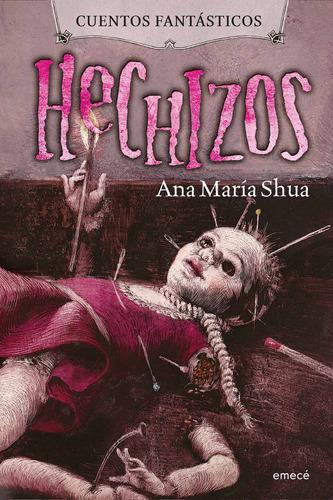 Imagen 1 de 3 de Cuentos Fantásticos De Hechizos - Ana María Shua- Emecé