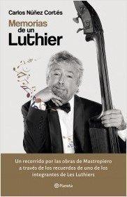 Imagen 1 de 2 de Libro - Memorias De Un Luthier - Nuñez Cortés, Carlos