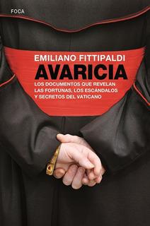 Avaricia - Vaticano Y Papa Francisco - Emiliano Fittipaldi