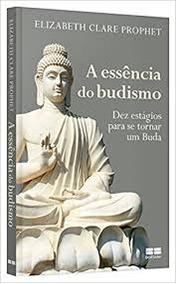 A Essencia Do Budismo Elizabet Clare Pro