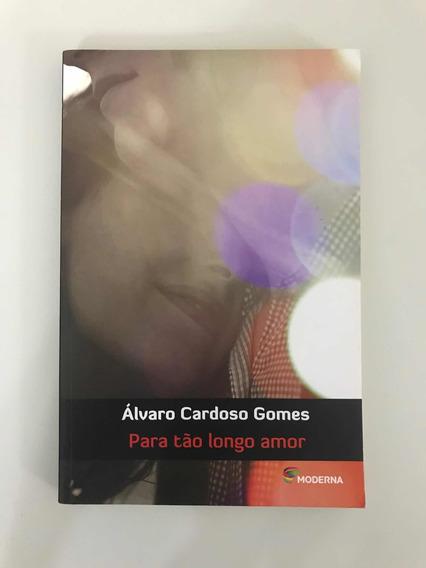 Livro Para Tão Longe Do Amor - Autor: Álvaro Cardoso Gomes