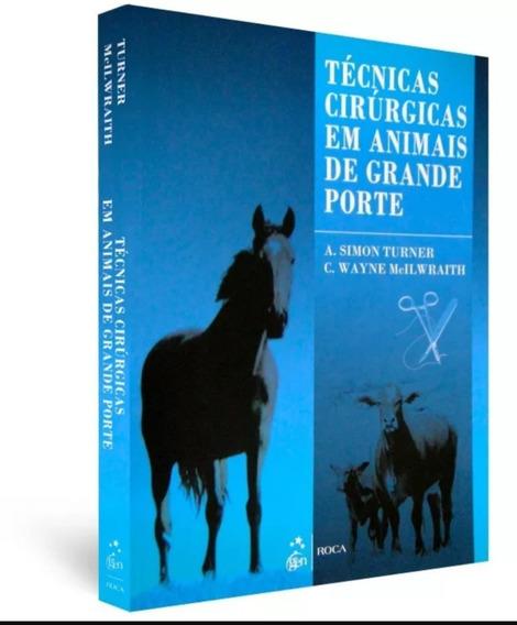 Técnicas Cirúrgicas Em Animal De Grande Porte (livro)