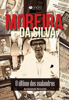Livro Moreira Da Silva - O Último Dos Malandros - Novo