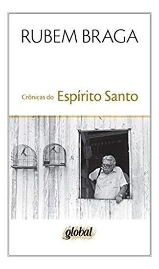 Cronicas Do Espirito Santo - Braga - 3ª Ed. - Global Editora