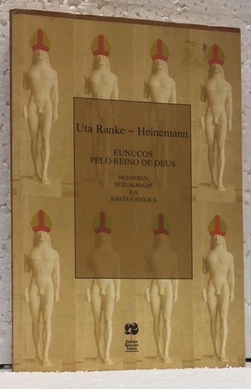 Mulheres, Sexualidade E A Igreja Católica Uta Ranke Heineman