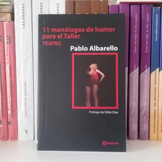 11 Monólogos De Humor Para El Taller De Pablo Albarello