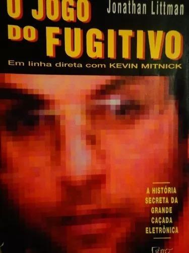 O Jogo Do Fugitivo Kevin Mitnick Hacker Internet Invasão