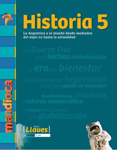 Historia 5 Serie Llaves - Editorial Mandioca