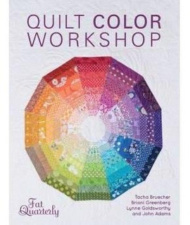 Quilt Color Workshop: Creative Color Combinations For Quilte