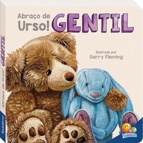 Livro Abraço De Urso Gentil Todolivro
