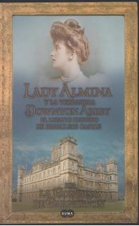 Lady Almina Y La Verdadera Downton Abbey / Libro En Físico