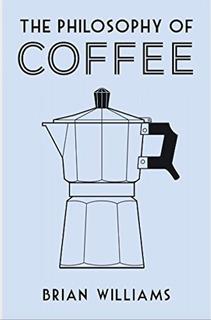 Libro The Philosophy Of Coffee - En Ingles