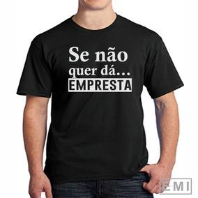 Camisetas Se Não Quer Dá Empresta
