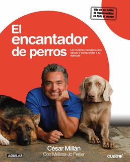 Libro El Encantador De Perros Cesar Millan (en Fisico)