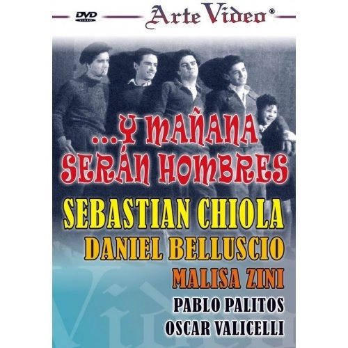 Y Mañana Serán Hombres - Sebastián Chiola - Dvd Original