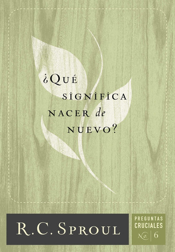 Imagen 1 de 3 de ¿qué Significa Nacer De Nuevo?, C. R. Sproul, Poiema