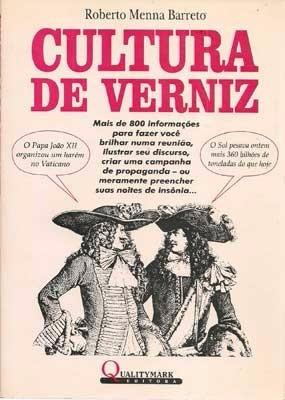 Livro Cultura De Verniz - Roberto Menna Barreto